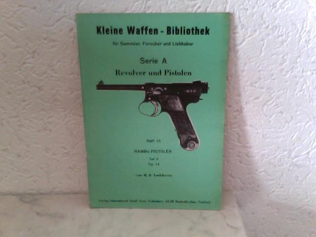 Heft 15: Kleine Waffen - Bibliothek für Sammler, Forscher und Liebhaber - Serie A - Revolver und Pistolen - Heft 15 - Nambu Pistolen Teil II - Typ 14