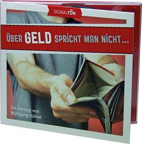 Über Geld spricht man nicht...: Ein Vortrag von Wolfgang Bühne