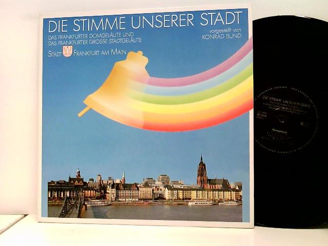 Die Stimme Unserer Stadt - Das Frankfurter Domgeläute Und Das Frankfurter Grosse Stadtgeläute