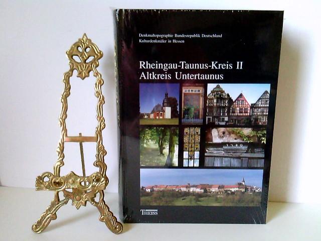 Kulturdenkmäler in Hessen. Rheingau-Taunus-Kreis 2. Altkreis Untertaunus (Denkmaltopographie Bundesrepublik Deutschland - Kulturdenkmäler in Hessen)