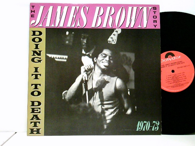 The James Brown Story - Doing It To Death 1970-73