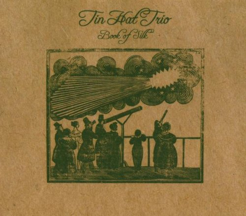 Tin, Hat Trio: Book of Silk