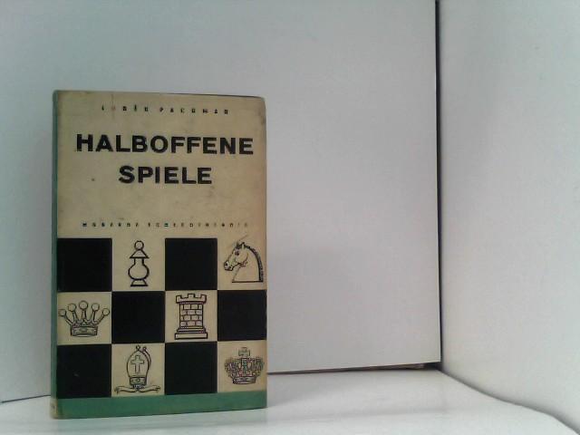 Pachmann, Ludek: Halboffene Spiele. Moderne Schachtheorie 3. überarbeitete und ergänzte Auflage