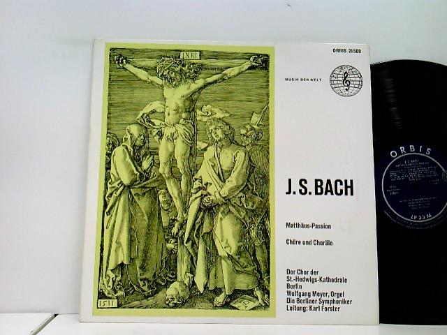 Bach, Johann Sebastian: Der Chor Der St. Hedwigs-Kathedrale Berlin*, Karl Forster – Matthäus Passion - Chöre Und Choräle