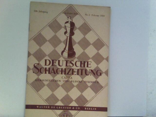 Teschner, Rudolf: Deutsche Schachzeitung. Caissa Jahrgang 108 Heft 2 Februar 1959