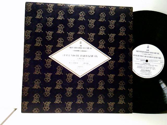 Die Meisterwerke der Musik: Italienische Barockmusik - Albinoni - Boccherini - Corelli - Tartini