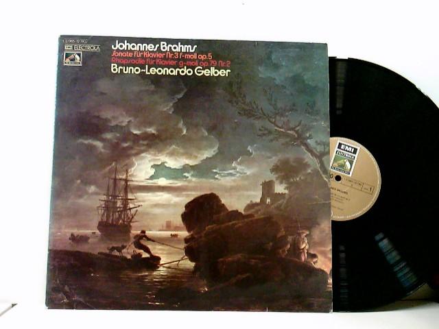 Bruno-Leonardo Gelber – Sonate Für Klavier Nr. 3 F-moll Op. 5, Rhapsodie Für Klavier G-moll Op. 79 Nr. 2