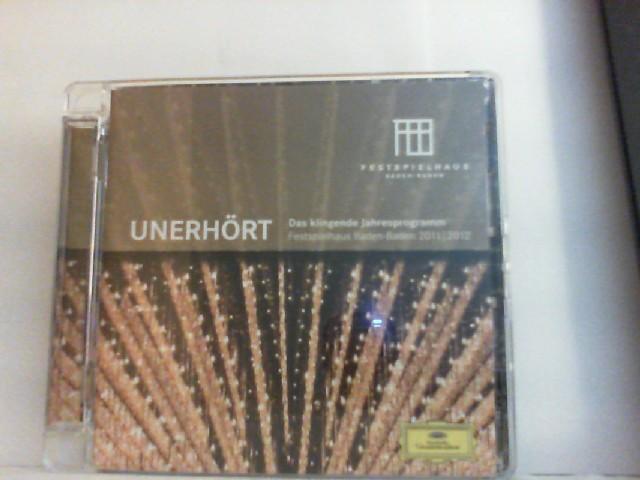 """Unerhört """" Das klingende Jahresprogramm Festspielhaus Baden-Baden 2011/2012"""