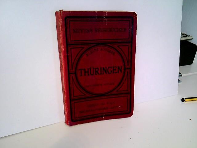 Thüringen und Frankenwald. Kleine Ausgabe. Bearbeitet unter Mitwirkung des Thüringerwald-Vereins. 18. Auflage