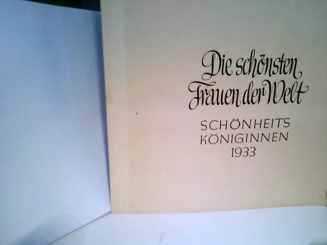 Die schönsten Frauen der Welt - Schönheitsköniginnen 1933 1. Auflage