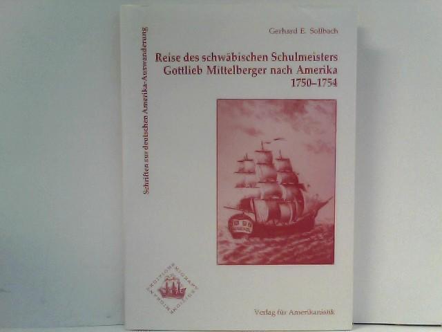 Reise des schwäbischen Schulmeisters Gottlieb Mittelberger nach Amerika 1750-1754 (Edition Emigrant)