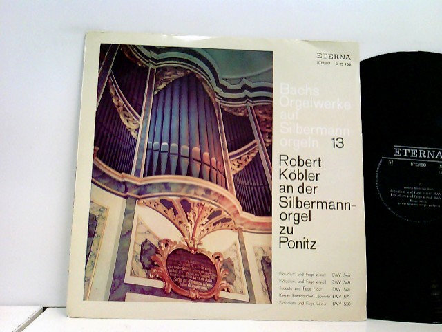 Robert Köbler – Bachs Orgelwerke Auf Silbermannorgeln 13 - Robert Köbler An Der Silbermannorgel Zu Ponitz