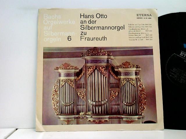 Hans Otto – Bachs Orgelwerke Auf Silbermannorgeln 6: Hans Otto An Der Silbermannorgel Zu Fraureuth