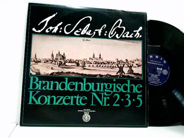 Bach, Johann Sebastian: Friedrich Tilegant – Südwestdeutsche - Brandenburgische Konzerte 2,3,5