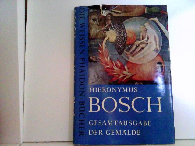 Hieronymus Bosch - Die Gemälde. Gesamtausgabe (Die weissen Phaidon-Bücher). 1. Auflage