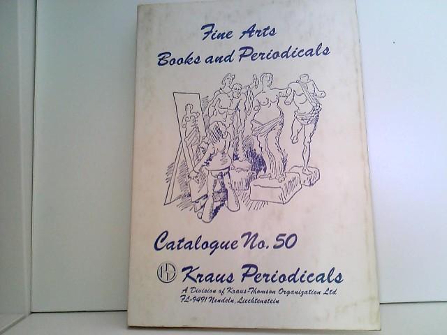 Kraus Periodicals Catalogue, No. 50. Fine Arts Books and Periodicals Catalogue No 50.