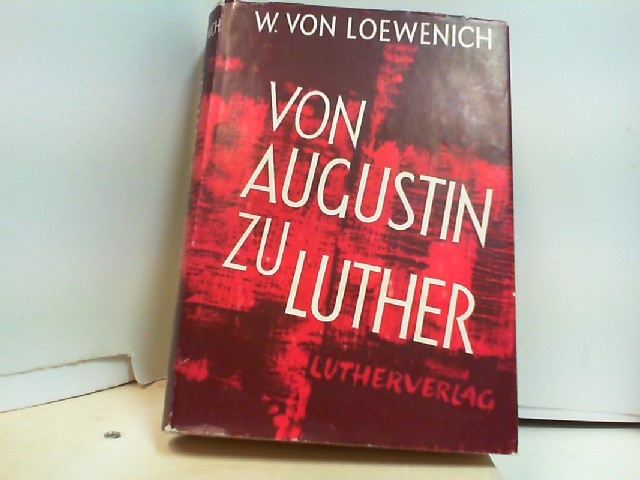 Loewenich, Walter von: VON AUGUSTIN ZU LUTHER