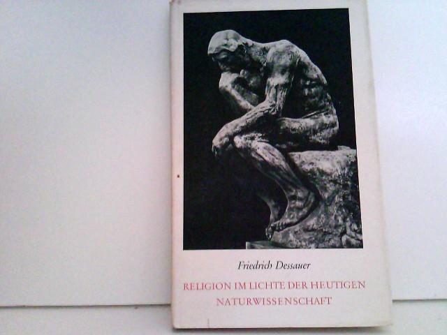 Dessauer, Friedrich: Religion im Lichte der heutigen Naturwissenschaft.