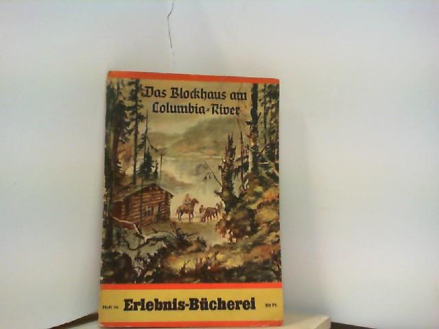 Koch, Heinrich: DAS BLOCKHAUS AM COLUMBIA - RIVER  HEFT 26