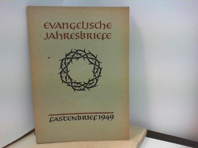 Uhsadel, Dr. Walter (Hrsg.): Evangelische Jahresbriefe - Fastenbrief 1949 - 2. Heft