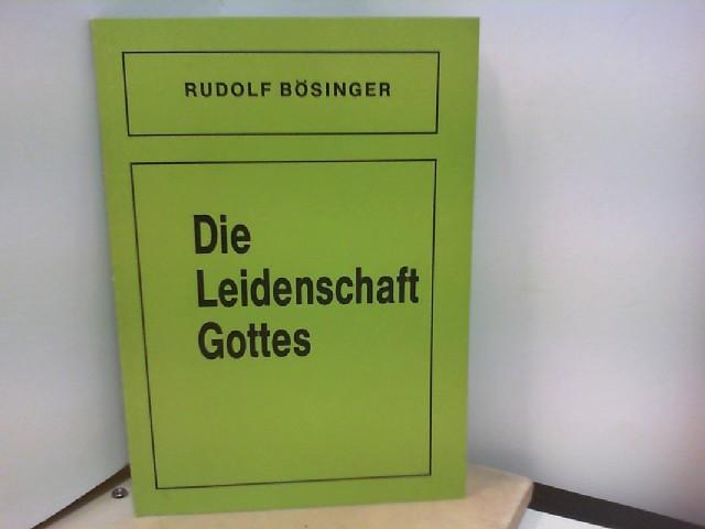Bösinger, Rudolf: Die Leidenschaft Gottes - Texte des Zweiten Jesaia