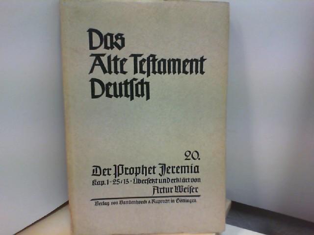 Weiser, Artur: Das Alte Testament deutsch Band 20 : Der Prophet Jeremia Kap. 1 - 25,12