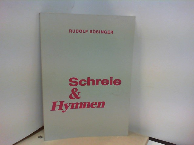Bösinger, Rudolf: Schreie und Hymnen - Predigten zum Vaterunser (nebst Begleitstimmen)