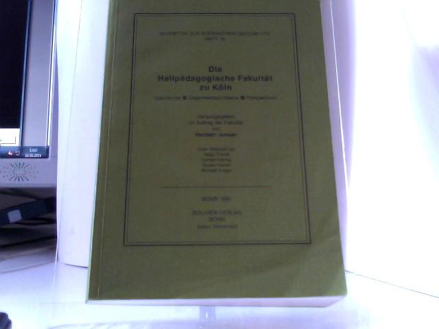 Jussen, Heribert: Die Heilpädagogische Fakultät zu Köln. Geschichte, Gegenwartsprobleme, Perspektiven