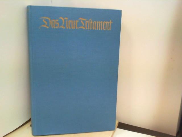 Das Neue Testament unsres Herrn und Heilandes Jesus Christus in einem erneuerten Luthertext,