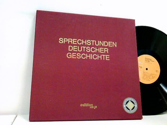 Sprechstunden Deutscher Geschichte – Original-Tondokumente aus fünf Jahrzehnten 1904 - 1954
