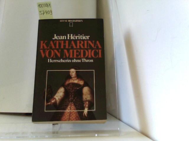Katharina Von Medici, Herrscherin Ohne Thron