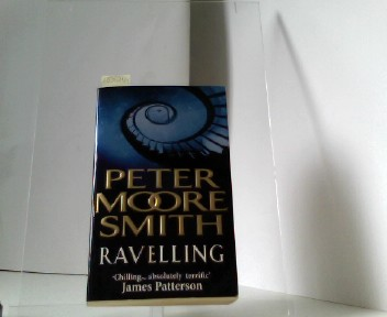 Smith, Peter Moore: Ravelling