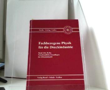 Fachbezogene Physik für die Druckindustrie, Band 2 der Reihe Naturkundliche Grundlagen der Druckindustrie