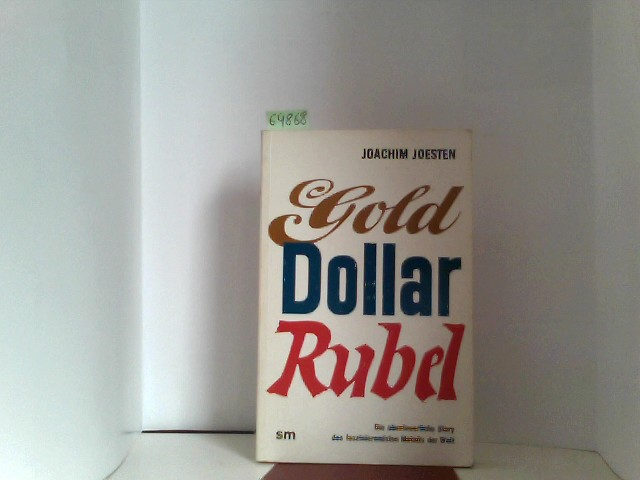 Gold, Dollar, Rubel