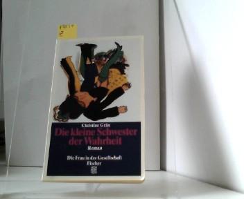 [Fischer-Taschenbücher] ; 10866 : Die Frau in der Gesellschaft Die kleine Schwester der Wahrheit