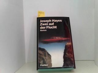 Hayes, Joseph: Zwei auf der Flucht. Roman.