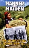 Männer und Maiden - Die Geschichte des Arbeitsdienstes VHS-Videokassette