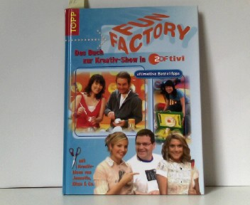 Fun Factory. Basteln mit Kindern und Jugendlichen im TV /ZDF