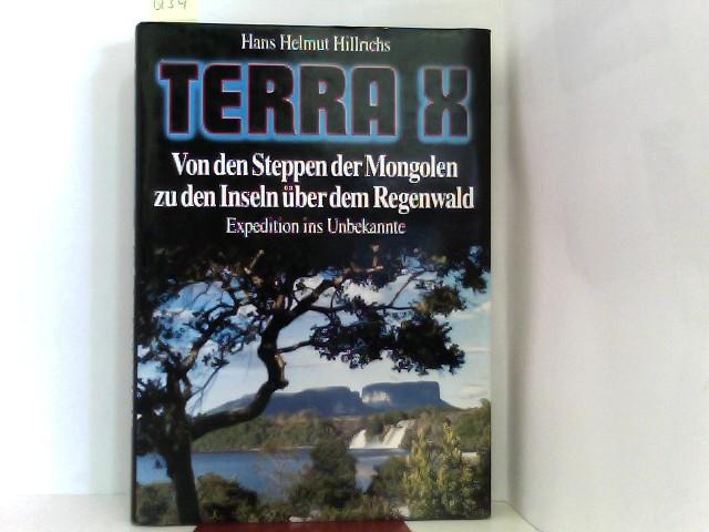 Helmuth Hillrichs, Hans: TERRA-X. Von den Steppen der Mongolen zu den Inseln über dem Regenwald.