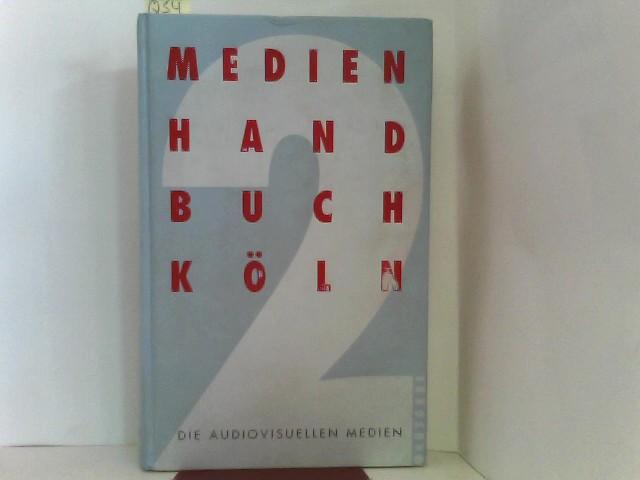 Medienhandbuch Köln. Die audiovisuellen Medien
