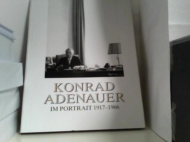 Konrad Adenauer im Portrait 1917-1966 Mit Texten von Rolf Sachsse und Konrad Adenauer