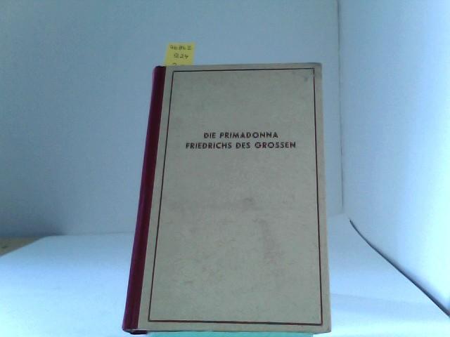 Die Primadonna Friedrichs des Großen - Roman 5. und 6. Tausend