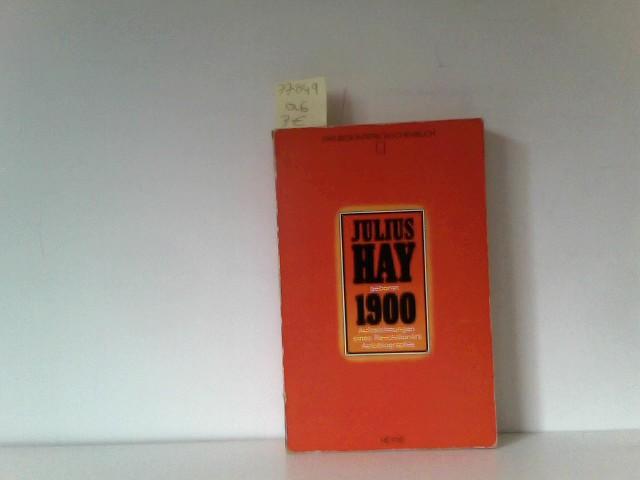 Julius Hay geboren 1900 : Aufzeichnungen eines Revolutionaers; Autobiographie