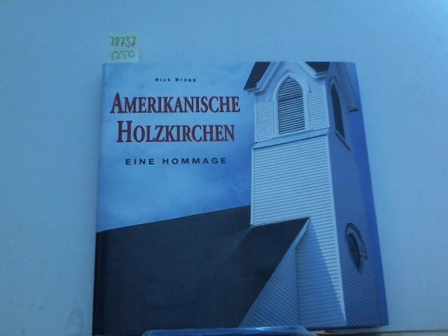 Amerikanische Holzkirchen : eine Hommage. Mit einer Einleitung von Rick Bragg. [Übers. aus dem Amerikan.: Ulrike Schenk-Lenzen ]