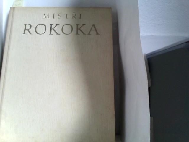 Mistri Rokoka. Udvodni studii napsal Vojtech Volavka.