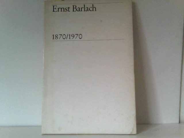 Ernst Barlach. 1870/ 1970.