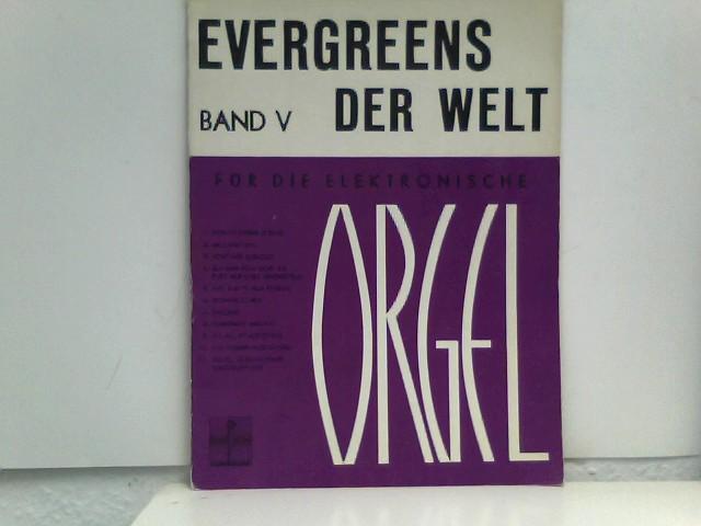 EVERGREENS DER WELT FÜR DIE ELEKTRONISCHE ORGEL. Band 5