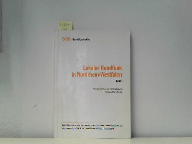 Lokaler Rundfunk in Nordrhein-Westfalen Teil 1: Handbuch für die Veranstaltung lokalen Rundfunks