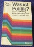 Was ist Politik? : e. Einf. in ihre Wiss.