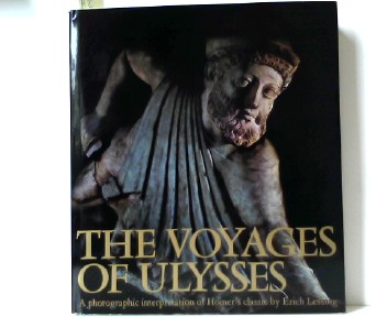The voyages of Ulysses; a photographic interpretation of Homers classic. With commentaries by C. Kere´nyi, Michel Gall [and] Hellmut Sichtermann. Pictorial and literary index by Cornelia Kere´nyi